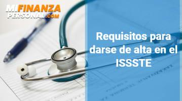 Requisitos para Darse de Alta en el ISSSTE