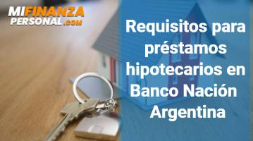 Requisitos para Préstamos Hipotecarios en Banco Nación