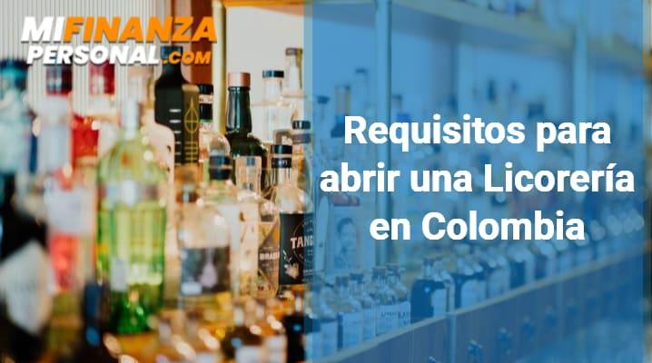 Requisitos para abrir una Licorería en Colombia