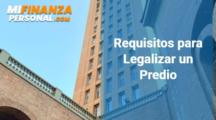 Requisitos para Legalizar un Predio
