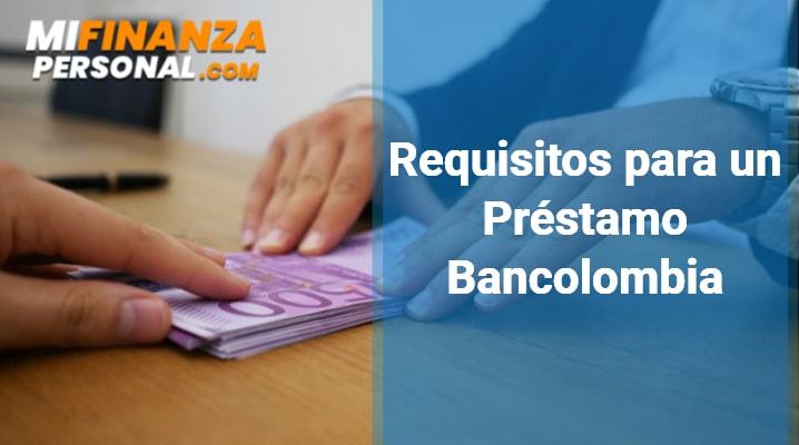 Requisitos para un Préstamo Bancolombia
