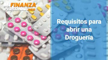 Requisitos para abrir una Droguería en Colombia