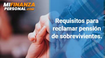 Requisitos para reclamar Pensión de Sobrevivientes