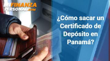 ¿Cómo sacar un Certificado de Depósito en Panamá?