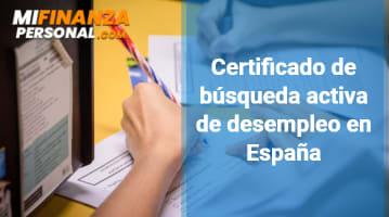 Certificado de búsqueda activa de desempleo: ¿Qué es, para qué sirve y cómo solicitarlo?