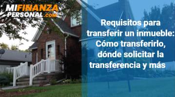 Requisitos para transferir un inmueble