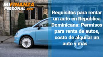 Requisitos para rentar un auto en República Dominicana