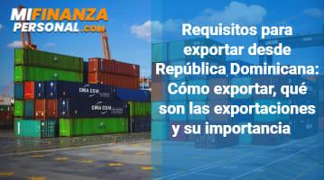 Requisitos para exportar desde República Dominicana
