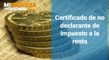 Certificado de no declarante de impuesto a la renta