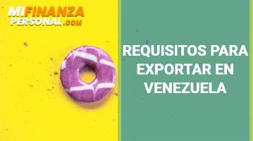 Requisitos para exportar en Venezuela