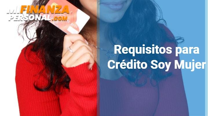Requisitos para Crédito Soy Mujer