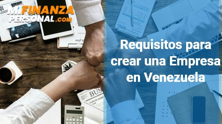 Requisitos para crear una Empresa en Venezuela