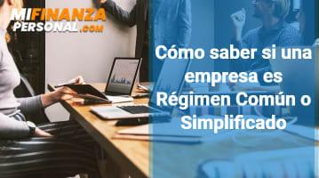 Cómo saber si una empresa es Régimen Común o Simplificado